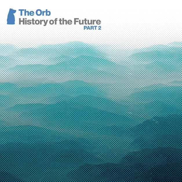 History of the Future Part 2 (2CD) by The Orb
