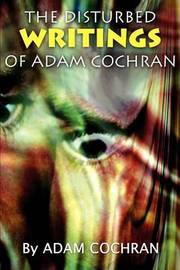 The Disturbed Writings of Adam Cochran by Adam Cochran image