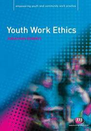 Youth Work Ethics by Jonathan Roberts