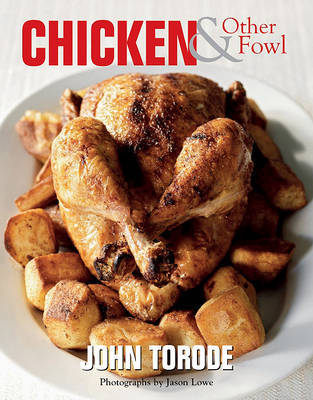 Chicken and Other Fowl by John Torode image