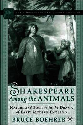 Shakespeare Among the Animals by Bruce Thomas Boehrer image