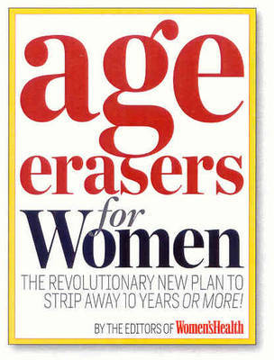 Age Erasers for Women: The Revolutionary New Plan to Strip Away 10 Years or More! image