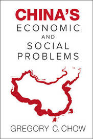 China's Economic And Social Problems by Gregory C. Chow