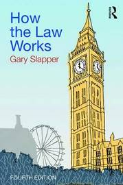 How the Law Works by Gary Slapper