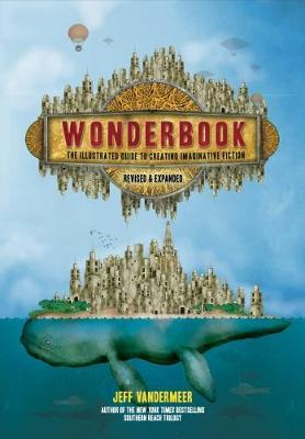 Wonderbook (Revised and Expanded) by Jeff VanderMeer