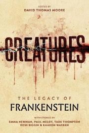 Creatures: The Legacy of Frankenstein by Emma Newman