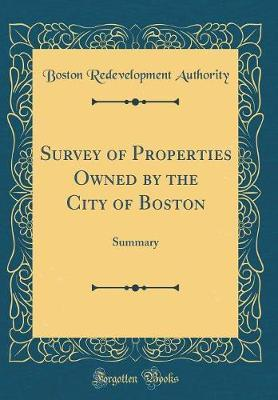 Survey of Properties Owned by the City of Boston by Boston Redevelopment Authority