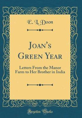 Joan's Green Year by E L Doon