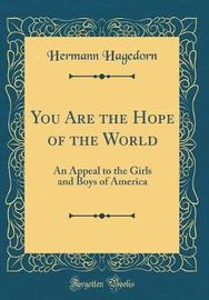 You Are the Hope of the World by Hermann Hagedorn image