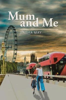 Mum and Me by Sasha May