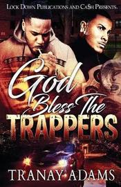 God Bless the Trappers by Tranay Adams