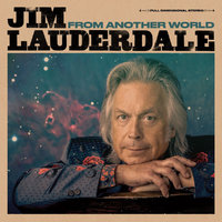 From Another World by Jim Lauderdale