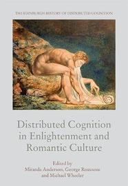 Distributed Cognition in Enlightenment and Romantic Culture