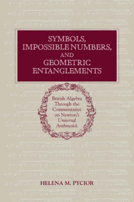 Symbols, Impossible Numbers, and Geometric Entanglements by Helena M. Pycior image