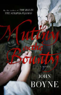 "Mutiny on the ""Bounty"": a Novel of the ""Bounty"" by John Boyne image"
