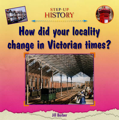 How Did Your Locality Change in Victorian Times? by Jill Barber image