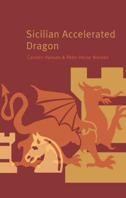 Sicilian Accelerated Dragon by Carsten Hansen