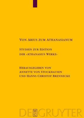 "From Arius to Athanasian Creed. Studies on the Edition ""Athanasius Werke"""