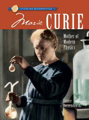 Marie Curie: Mother of Modern Physics by Janice Borzendowski image