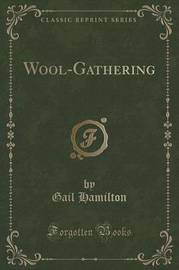 Wool-Gathering (Classic Reprint) by Gail Hamilton