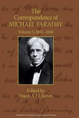 The The Correspondence of Michael Faraday: Volume 5