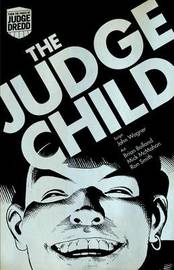 Judge Dredd: Judge Child Saga by John Wagner
