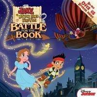 Jake and the Never Land Pirates Battle for the Book by Disney Book Group