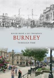 Burnley Through Time by Roger Frost image