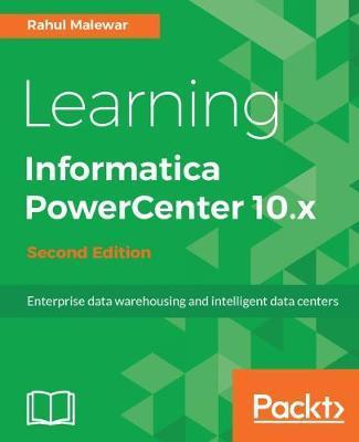 Learning Informatica PowerCenter 10.x - by Rahul Malewar