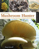 The Complete Mushroom Hunter by Gary Lincoff