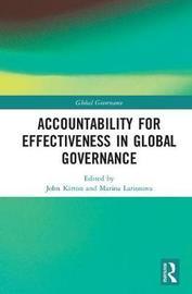 Accountability for Effectiveness in Global Governance by John J Kirton