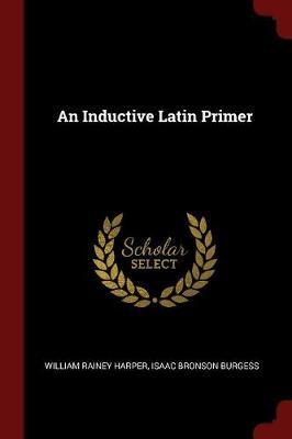 An Inductive Latin Primer by William Rainey Harper image