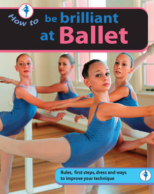 Be Brilliant at Ballet by Mike Johnston image