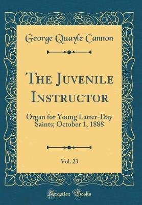 The Juvenile Instructor, Vol. 23 by George Quayle Cannon image