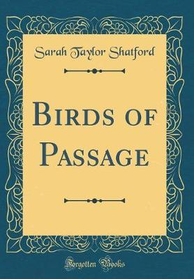 Birds of Passage (Classic Reprint) by Sarah Taylor Shatford image