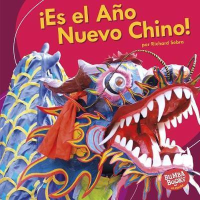 es El A o Nuevo Chino! (It's Chinese New Year!) by Richard Sebra