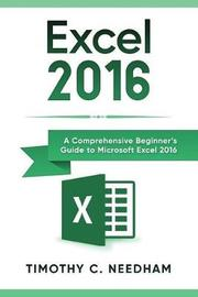 Excel 2016 by Timothy C Needham