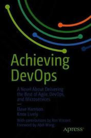 Achieving DevOps by Dave Harrison
