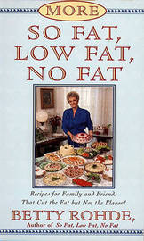 More So Fat, Low Fat, No Fat For Family and Friends by Betty Rohde image