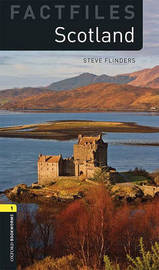 Oxford Bookworms Library Factfiles: Level 1:: Scotland by Steve Flinders