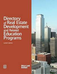 Directory of Real Estate Development and Related Education Programs by Urban Land Institute