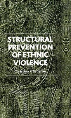 Structural Prevention of Ethnic Violence by Christian P. Scherrer image
