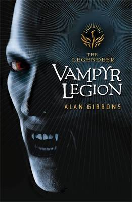 The Legendeer: Vampyr Legion by Alan Gibbons
