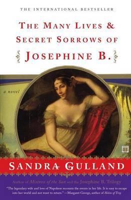 The Many Lives & Secret Sorrows of Josephine B by Sandra Gulland image