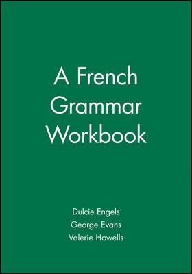 A French Grammar Workbook by Dulcie Engels