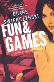 Fun and Games by Duane Swierczynski