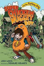 Super Chicken Nugget Boy and the Furious Fry by Josh Lewis image