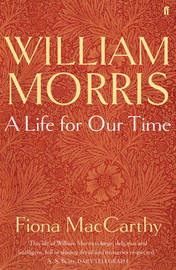 William Morris: A Life for Our Time by Fiona MacCarthy image
