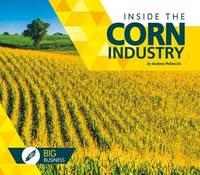 Inside the Corn Industry by Andrea Pelleschi