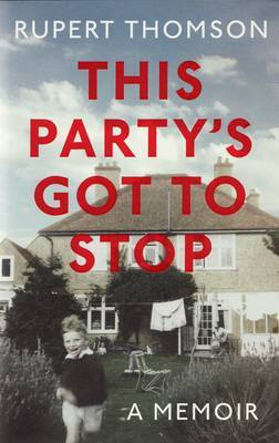 This Party's Got to Stop by Rupert Thomson image
